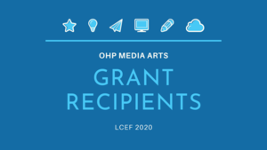 OHP's Media Arts Program Receives LCEF Grants